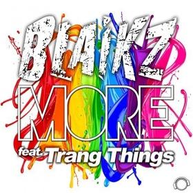 BLAIKZ FEAT. TRANG THINGS - MORE